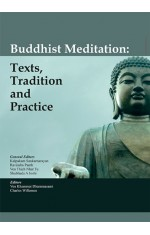 BUDDHIST MEDITATION : TEXTS, TRADITION AND PRACTICE