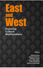 EAST AND WEST : EXPLORING CULTURAL MANIFESTATIONS