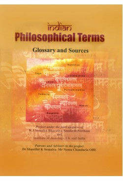INDIAN PHILOSOPHICAL TERMS : GLOSSARY AND SOURCES