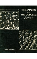 THE AMAZON AND THE GODDESS : COGNATES OF ARTISTIC FORM