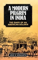 A MODERN PILGRIM IN INDIA : THE DIARY OF AN AMERICAN SOLDIER