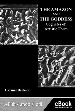THE AMAZON AND THE GODDESS : COGNATES OF ARTISTIC FORM  (eBook)