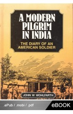 A MODERN PILGRIM IN INDIA : THE DIARY OF AN AMERICAN SOLDIER (eBook)