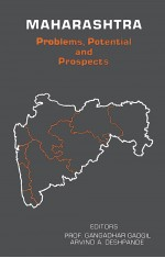 MAHARASHTRA : PROBLEMS, POTENTIAL AND PROSPECTS