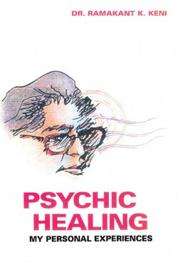PSYCHIC HEALING : MY PERSONAL EXPERIENCES