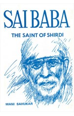 SAI BABA : THE SAINT OF SHIRDI
