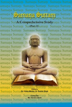 SAMANA SUTTAM : A COMPREHENSIVE STUDY - PART 3