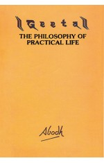GEETA : THE PHILOSOPHY OF PRACTICAL LIFE