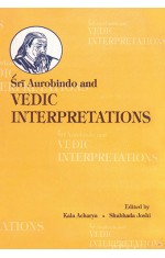 SRI AUROBINDO AND VEDIC INTERPRETATIONS
